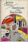 Eisenhower, My Eisenhower (003085055X) by Charyn, Jerome