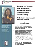 img - for Roberts vs. Texaco: How Arrogance, Abuse and Racial Discrimination Proved Costly: An Exclusive Interview with Bari-Ellen Roberts book / textbook / text book