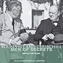 Roosevelt and Churchill: Men of Secrets (       UNABRIDGED) by David Stafford Narrated by Richard McGonagle
