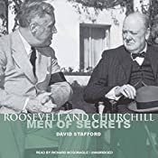 Roosevelt and Churchill: Men of Secrets | [David Stafford]