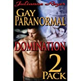 Gay Paranormal Domination Two-Pack (BDSM Erotica Bundle)by Julianne Reyer