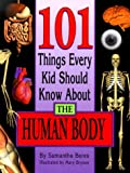 img - for 101 Things Every Kid Should Know About the Human Body book / textbook / text book