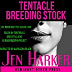 Tentacle Breeding Stock: Tentacle Breeding Erotica Collection | Jen Harker