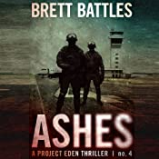 Ashes: Project Eden Thriller, Book 4 | [Brett Battles]