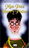 Mon Pote Harry Potter (French Edition)