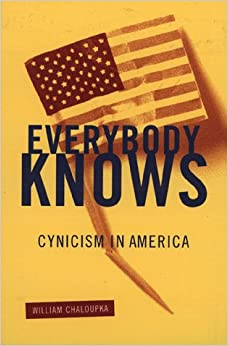 cynicism in america in william chaloupkas book everybody know Cynicism in america in william chaloupka's book everybody know pages 2  everybody know, william chaloupka, cynicism in america.