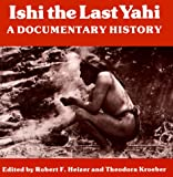 Ishi the Last Yahi: A Documentary History