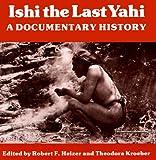 Ishi the Last Yahi: A Documentary History