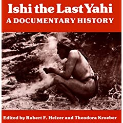 ◆Ishi the Last Yahi