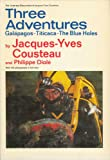 Three Adventures: Galapagos, Titicaca, the Blue Holes (0385069219) by Cousteau, Jacques Yves
