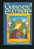 Guinevere Evermore (0312353243) by Newman, Sharan