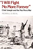 img - for I Will Fight No More Forever: Chief Joseph and the Nez Perce War book / textbook / text book