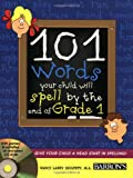 img - for 101 Words Your Child Will Spell by the End of Grade 1: with CD-ROM book / textbook / text book