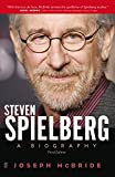 Joseph McBride Steven Spielberg: A Biography (Third Edition)