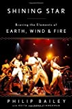 img - for Shining Star: Braving the Elements of Earth, Wind & Fire by Bailey, Philip, Zimmerman, Keith, Zimmerman, Kent (2014) Hardcover book / textbook / text book