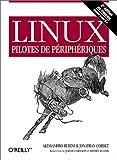 echange, troc Alessandro Rubini, Jonathan Corbet - Linux Pilotes de périphériques