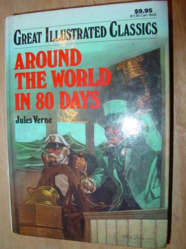 Around The World In 80 Days-Great Illustrated Classics