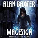 MageSign (       UNABRIDGED) by Alan Baxter Narrated by Matt Bentley Allegre