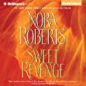 Sweet Revenge: A Novel (       UNABRIDGED) by Nora Roberts Narrated by Napoleon Ryan