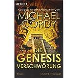"Die Genesis-Verschw�rung: Romanvon ""Michael Cordy"""