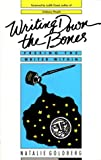 Writing Down the Bones (1570622582) by Goldberg, Natalie