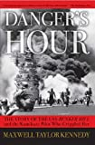 Danger's Hour: The Story of the USS Bunker Hill and the Kamikaze Pilot Who Crippled Her Maxwell Taylor Kennedy