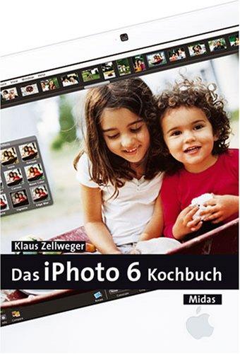 Das iPhoto 6 Kochbuch