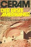 Der erste Amerikaner. Die Entdeckung der indianischen Kulturen in Nordamerika. (3760819281) by C. W. Ceram