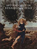 img - for Art and Love in Renaissance Italy by Andrea Bayer (2013-09-10) book / textbook / text book