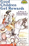 Schol Rdr Lvl 4: Good Children Get Rewards a Story of Colonial Times: A Story Of Colonial Times (level 1) (Hello Reader Level 4) (0590929216) by Moore, Eva