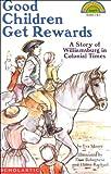 Schol Rdr Lvl 4: Good Children Get Rewards a Story of Colonial Times: A Story Of Colonial Times (level 1) (Hello Reader Level 4) (0590929216) by Moore, Eva