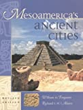 Mesoamerica's Ancient Cities (0826328016) by Ferguson, William M.