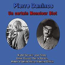 Un certain Monsieur Blot | Livre audio Auteur(s) : Pierre Daninos Narrateur(s) : Michel Serrault, Jean Yanne, Daniel Prevost, Paul Le Person, Robert Rocca, Daniele Rocca