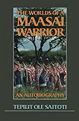 The Worlds of a Maasai Warrior: An Autobiography (English Edition)