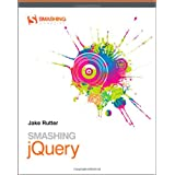 Smashing JQuery: Professional Techniques with Ajax and JQuery (Smashing Magazine Book Series)by Jake Rutter