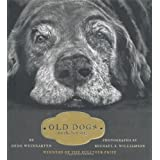 Old Dogs: Are the Best Dogs ~ Gene Weingarten