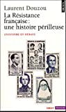 """Afficher """"La Résistance française, une histoire périlleuse"""""""