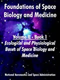 Foundations of Space Biology and Medicine: Volume II - Book 1 (Ecological and Physiological Bases of Space Biology and Medicine) (1410220532) by NASA