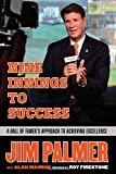 img - for Jim Palmer: Nine Innings to Success: A Hall of Famer's Approach to Achieving Excellence book / textbook / text book