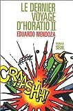 echange, troc Eduardo Mendoza - Le Dernier Voyage d'Horatio II