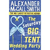 The Saturday Big Tent Wedding Party (No. 1 Ladies' Detective Agency)by Alexander McCall Smith