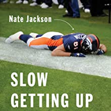 Slow Getting Up: A Story of NFL Survival from the Bottom of the Pile | Livre audio Auteur(s) : Nate Jackson Narrateur(s) : Nate Jackson