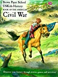 img - for Book of the American Civil War (Brown Paper School Uskids History) book / textbook / text book