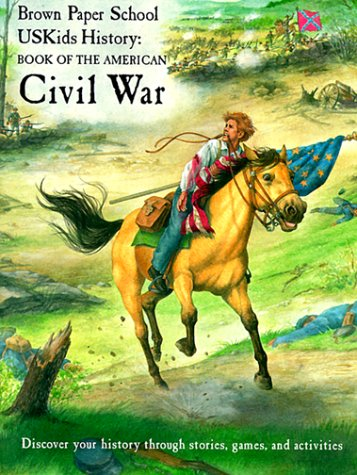 Book of the American Civil War (Brown Paper School Uskids History), HOWARD EGGER-BOVET, MARLENE SMITH-BARANZINI, JAMES J. RAWLS