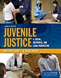 Juvenile Justice: A Social, Historical, And Legal Perspective