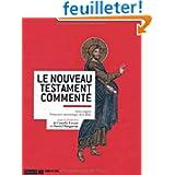 Le Nouveau Testament commenté : Texte intégral Traduction oecuménique de la Bible