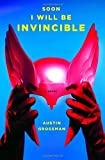 img - for Soon I Will Be Invincible: A Novel book / textbook / text book
