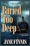 img - for Buried Too Deep (Aurelia Marcella Roman Series) book / textbook / text book