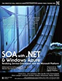 img - for By Thomas Erl - SOA with .NET and Windows Azure: Realizing Service-Orientation with the Microsoft Platform book / textbook / text book