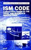 The ISM Code: A Practical Guide to the Legal and Insurance Implications (Lloyd's Practical Shipping Guides)
